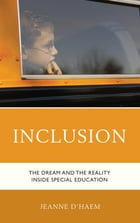 Inclusion: The Dream and the Reality Inside Special Education by Jeanne D'Haem