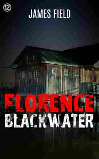 Florence Blackwater by James Field