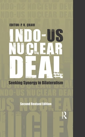 Indo-US Nuclear Deal Seeking Synergy in Bilateralism