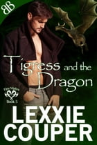 Tigress and the Dragon: none by Lexxie Couper