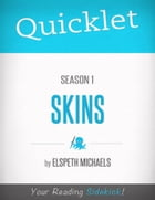 Quicklet on Skins: Season 1 by Elspeth Michaels