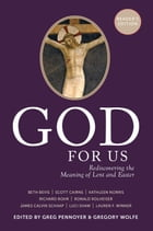 God For Us Reader's Edition: Rediscovering the Meaning of Lent and Easter