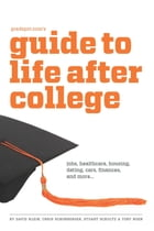 Gradspot.com's Guide to Life After College by David Klein