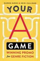Your A Game: winning promo for genre fiction by Damon Suede
