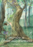 Marylou et l'Arbre-aux-Murmures by Gaëlle K. Kempeneers