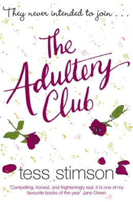 Book The Adultery Club: In an often grey world there are fifty shades of seduction: In an often grey… by Tess Stimson