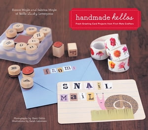 Handmade Hellos Fresh Greeting Card Projects from First-Rate Crafters