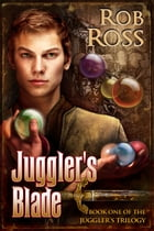 Juggler's Blade by Rob Ross
