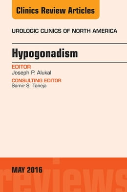 Book Hypogonadism, An Issue of Urologic Clinics of North America, by Joseph P. Alukal