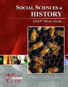 CLEP Social Sciences and History Test Study Guide by Pass Your Class Study Guides