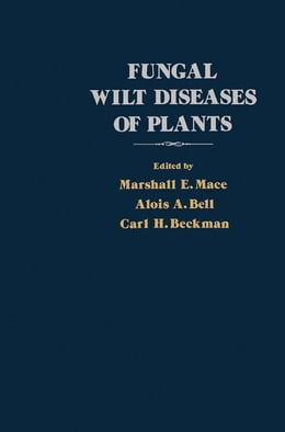 Book Fungal Wilt Diseases of Plants by Mace, Marshal