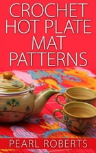 Crochet Hot Plate Mat Patterns by Pearl Roberts