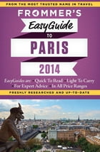 Frommer's EasyGuide to Paris 2014 by Margie Rynn