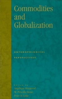 Commodities and Globalization: Anthropological Perspectives