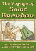 The Voyage of Saint Brendan: In a Modern English Version by Simon Webb 2f0b3e67-c205-4bb5-896c-3a266f1aea57