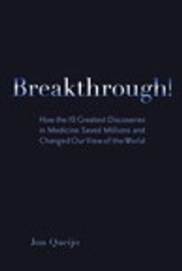 Book Breakthrough!: How the 10 Greatest Discoveries in Medicine Saved Millions and Changed Our View of… by Jon Queijo