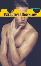 Executives Downlow by Forrest Manacre