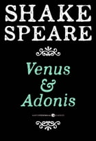 Venus and Adonis: A Poem by William Shakespeare