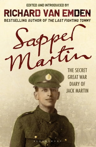 Sapper Martin: The Secret Great War Diary of Jack Martin: The Secret Great War Diary of Jack Martin