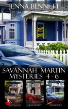 Savannah Martin Mysteries 4-6: Close to Home, A Done Deal, Change of Heart by Jenna Bennett