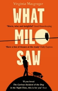 What Milo Saw: A wise and surprising story about families and seeing the world differently