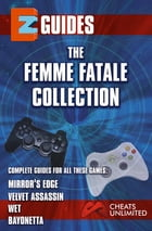 The Femme Fatale Collection: mirrors edge , velvet assasin , wet , bayonetta by The Cheat Mistress