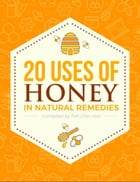 20 Uses for Honey in Natural Remedies by CH TOH