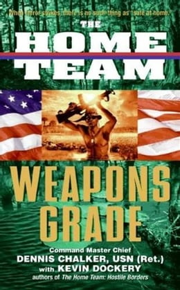 Book The Home Team: Weapons Grade by Dennis Chalker
