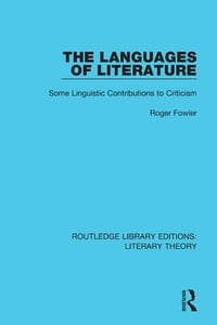 The Languages of Literature: Some Linguistic Contributions to Criticism