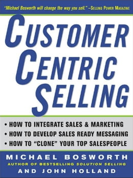Book CustomerCentric Selling by Bosworth, Michael T.