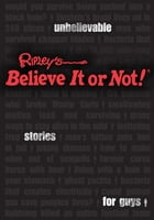 Ripley's Unbelievable Stories For Guys by Ripley's Believe It Or Not!