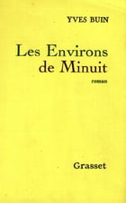 Les Environs de Minuit by Yves Buin