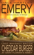 The Last Whiskey Bacon Cheddar Burger at Saint Florian's Abbey by Dale Hartley Emery
