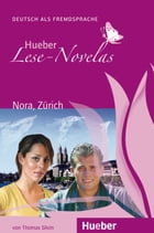 Nora, Zürich: Deutsch als Fremdsprache / EPUB/MP3-Download by Thomas Silvin