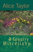 A Country Miscellany by Alice Taylor