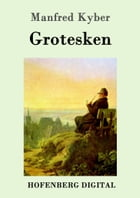 Grotesken by Manfred Kyber