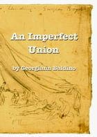 An Imperfect Union by Georgiann Baldino