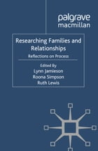 Researching Families and Relationships: Reflections on Process