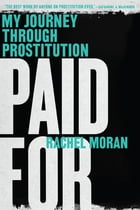 Paid For: My Journey Through Prostitution Cover Image