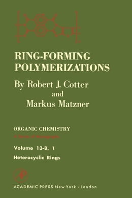 Book Ring-Forming Polymerizations Pt B 1: Heterocyclic Rings by Cotter, Robert