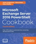 Microsoft Exchange Server 2016 PowerShell Cookbook - Fourth Edition Deal