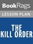 The Kill Order Lesson Plans by BookRags