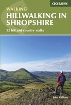 Hillwalking in Shropshire: 32 hill and country walks by John Gillham