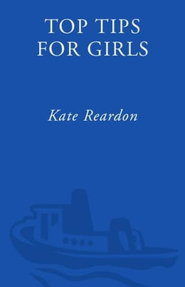 Book Top Tips for Girls: Real advice from real women for real life by Kate Reardon