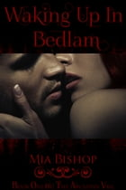 Waking Up in Bedlam by Mia Bishop