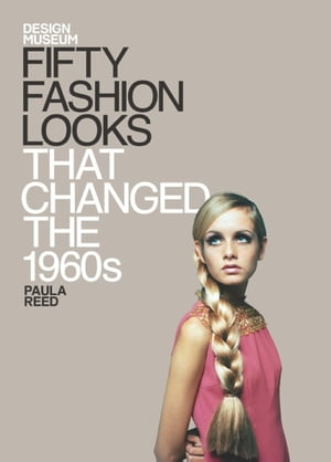 Fifty Fashion Looks that Changed the World (1960s) Design Museum Fifty