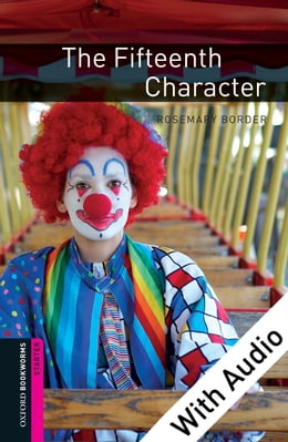 Book The Fifteenth Character - With Audio Starter Level Oxford Bookworms Library by Rosemary Border
