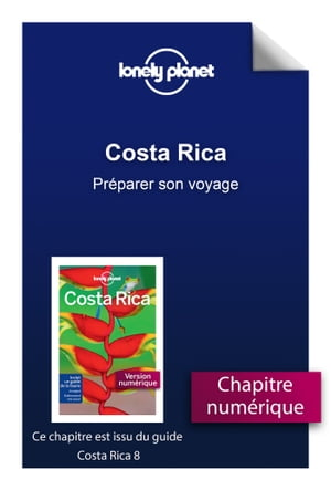 Costa Rica - Préparer son voyage by LONELY PLANET FR