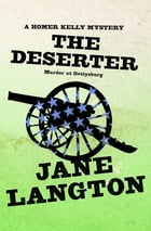 The Deserter: Murder at Gettysburg by Jane Langton
