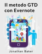 Il metodo GTD con Evernote by Jonathan Baker
